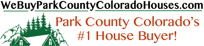 We Buy Park County Colorado Houses
